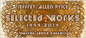 Jeffrey Allen Price SELECTED WORKS